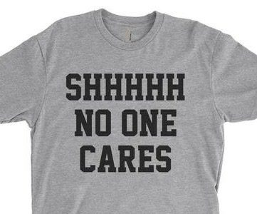 shhh-no-one-cares-t-shirt-heather-gray-mens_large 3